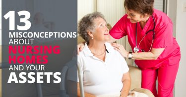 13-MISCONCEPTIONS-ABOUT-NURSING-HOMES-AND-YOUR-ASSETS-ElderLawFIrm