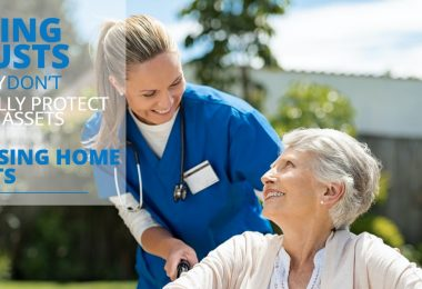LIVING TRUSTS TODAY DON'T USUALLY PROTECT YOUR ASSETS FROM NURSING HOME COSTS-ElderLawFirm